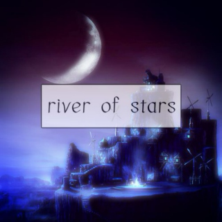 ☆ river of stars ★