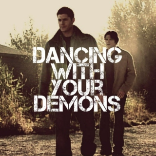 Dancing With Your Demons