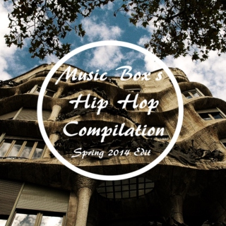 Music Box's Hip Hop Compilation Spring 2014
