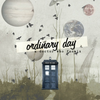 Ordinary Day- Doctor Who Companions