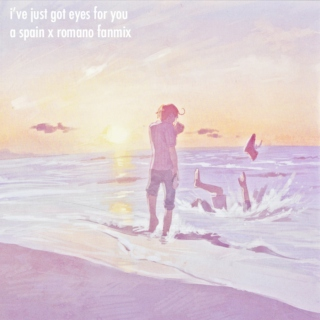 i've just got eyes for you // a [spamano] fan mix