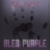 This Baby Bled Purple