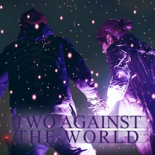 two against the world.