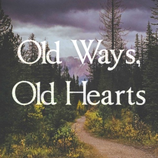 Old ways, old hearts
