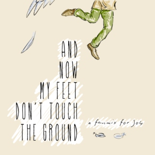 And Now My Feet Don't Touch The Ground