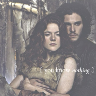 { you know nothing }