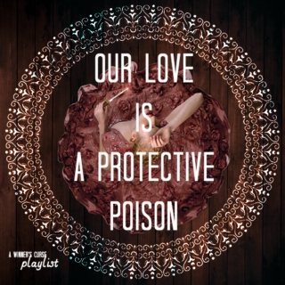 OUR LOVE IS A PROTECTIVE POISON