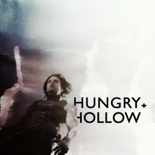 hungry and hollow