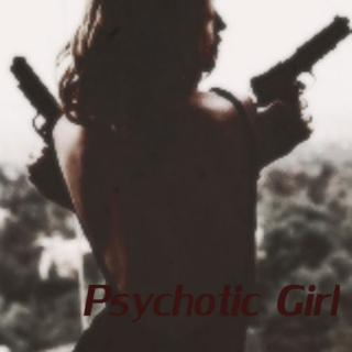 Psychotic Girl