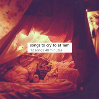 songs to cry to at 1am