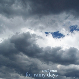 small songs for rainy days
