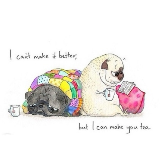 I can't make it better, but I can make you tea.