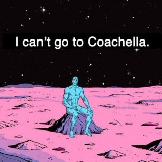 I can't go to Coachella