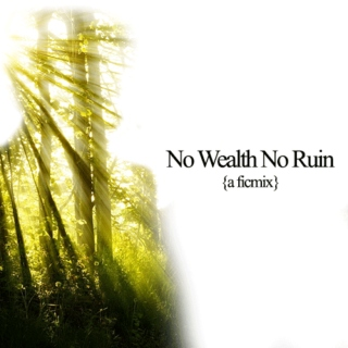 [ficmix] no wealth no ruin