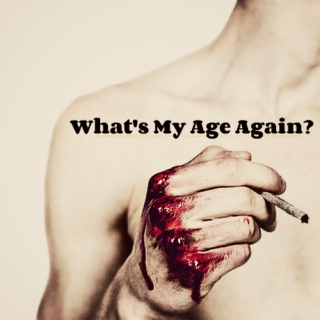 what's my age again?