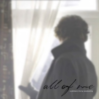 All Of Me - an angst johnlock mix