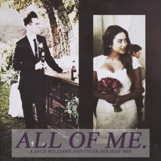 ALL OF ME {ZACH AND TYLER}.
