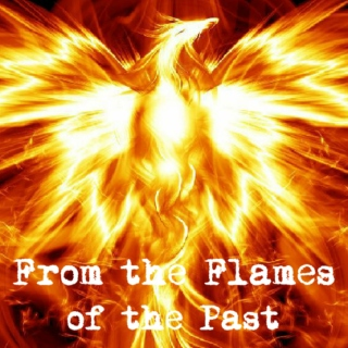 From the Flames of the Past