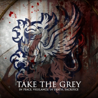 Take the Grey: Part 1 (In War, Victory)