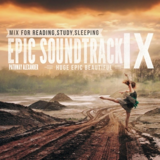 HUGE EPIC BEAUTIFUL SOUNDTRACK MIX FOR READING,STUDY,SLEEPING IX
