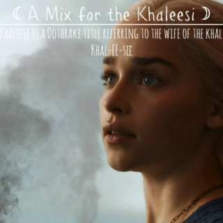 ☾A Mix for the Khaleesi☽