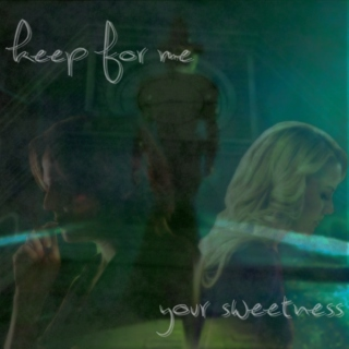 keep for me your sweetness