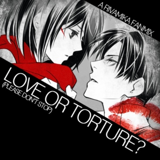 Love or Torture?