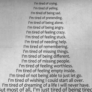 So tired of being tired