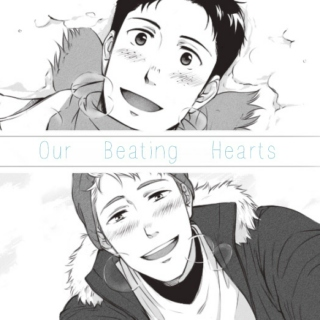 our beating hearts.