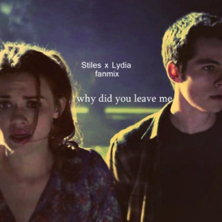 Why did you leave me