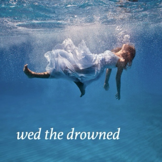 wed the drowned