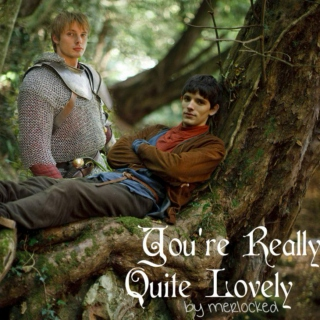 Merlin - You're Really Quite Lovely