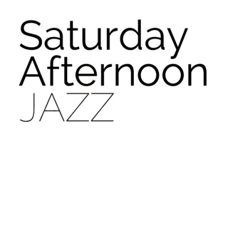 Saturday Afternoon Jazz