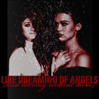 like dreaming of angels (and leaving without them)