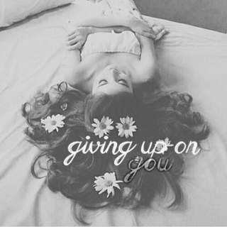 giving up on you