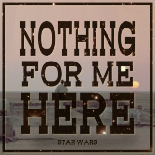 Nothing For Me Here - A Luke Skywalker Fanmix
