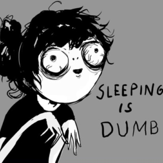 Sleeping is dumb