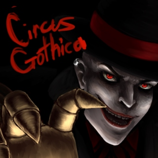 Circus Gothica: a Freakshow Fanmix