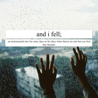 and i fell