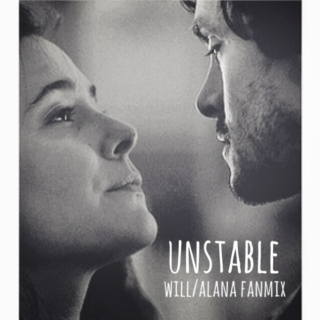 unstable | will/alana fanmix