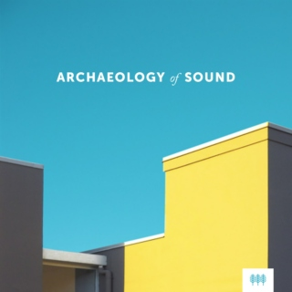 Archaeology Of Sound