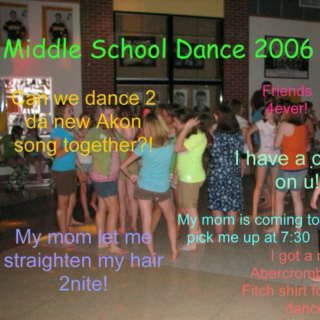Why Were We Allowed To Listen To This?: Middle School Dance