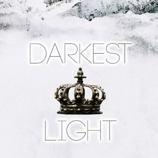 darkest light;
