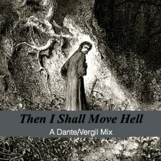 Then I Shall Move Hell