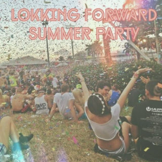 Looking forward summer party!