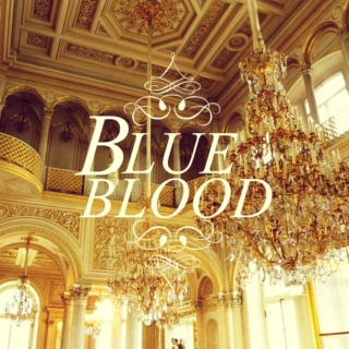 ♛Blue  Blood♛