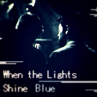 When the Lights Shine Blue