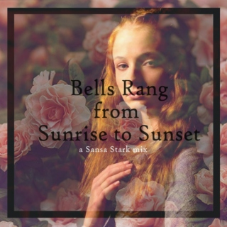 Bells Rang from Sunrise to Sunset