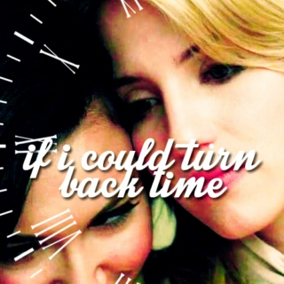 if i could turn back time | quinntana