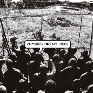 zombies aren't real (an apocalypse mix)